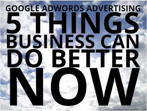 Adwords Tips for Businesses
