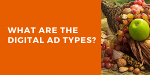 What Are the Digital Ad Types